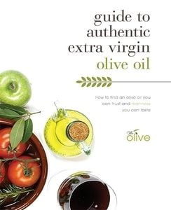 Guide to Authentic Extra Virgin Olive Oil